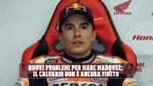 MotoGP, nuovi problemi per Marc Marquez: infiammazione e liquido nella spalla