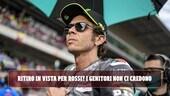 MotoGP, Rossi verso il ritiro? Graziano e Stefania non ci credono